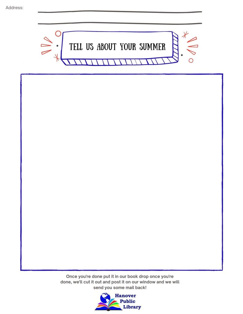 Sheet with space for your address and for you to tell us how your summer is going!  Once you're done, put it in our book drop for us to post it on the window and send some mail back!