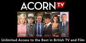 Acorn TV. Unlimited access to the best in british TV and film. Web access button.