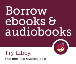Libby icon. borrow ebooks and audiobooks. Try Libby. The one- tap reading app.