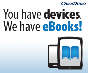 You have devices. we have ebooks.  OverDrive logo on e resources page.